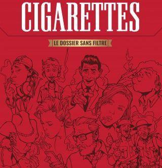 Cigarettes, le dossier sans filtre : grâce à lui, vous allez arrêter de fumer !